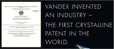 Vandex invented an industry - the first crystalline patent in the world